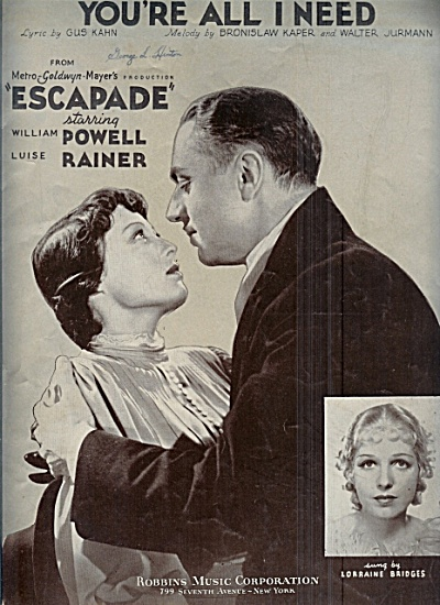 Sheet music cover for the song 'You're All I Need' as featured in Escapade (1935). The singer, Lorraine Bridges is pictured, inset.